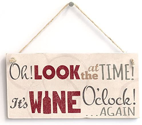 'Oh! Look at The Time It's Wine O'Clock! Again' Home Decor Sign – Handmade Shabby Chic Wooden Door Sign/Plaque